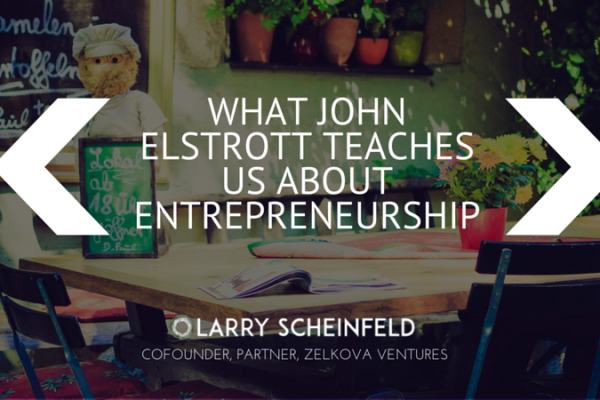 What-John-Elstrott-Teaches-Us-About-Entrepreneurship