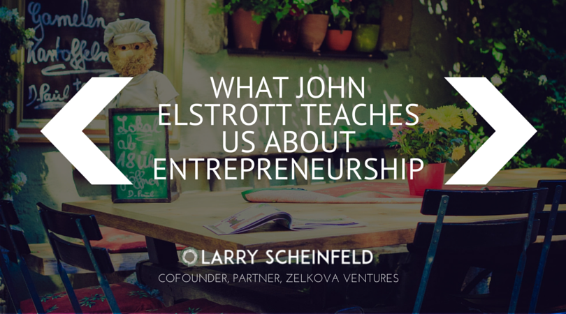 What John Elstrott Teaches Us About Entrepreneurship